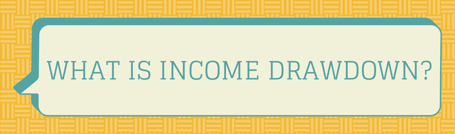 what is income drawdown?