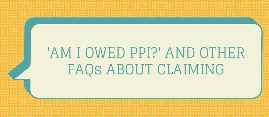 am I owed PPI and other FAQs